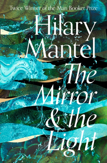 The Mirror and the Light by Hilary Mantel | 9780007480999