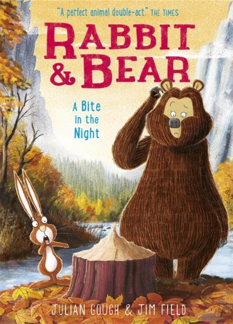 Rabbit and Bear: A Bite in the Night by Julian Gough, Jim Field | 9781444921748