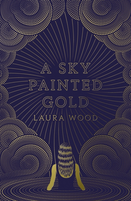 A Sky Painted Gold by Laura Wood | 9781407180205