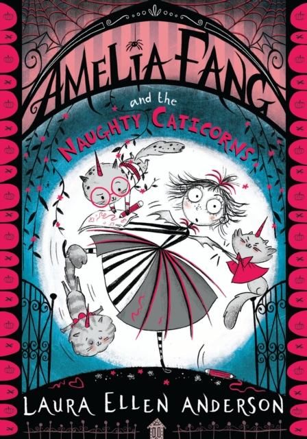Amelia Fang and the Naughty Caticorns by Laura Ellen Anderson | 9781405297035