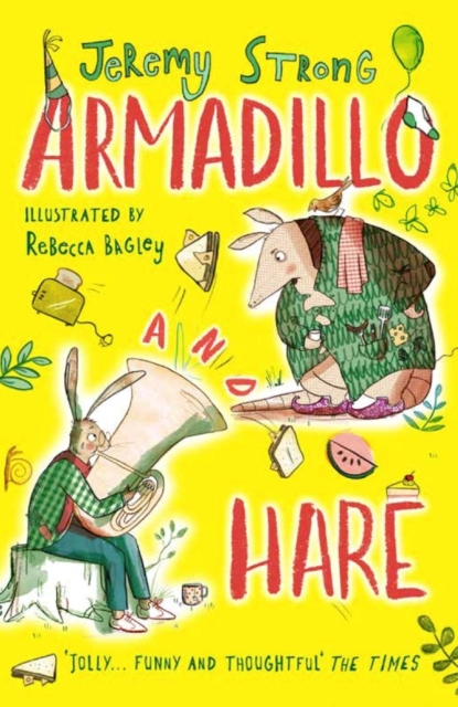 Armadillo and Hare: Small Tales from the Big Forest by Jeremy Strong, Rebecca Bagley | 9781788450294