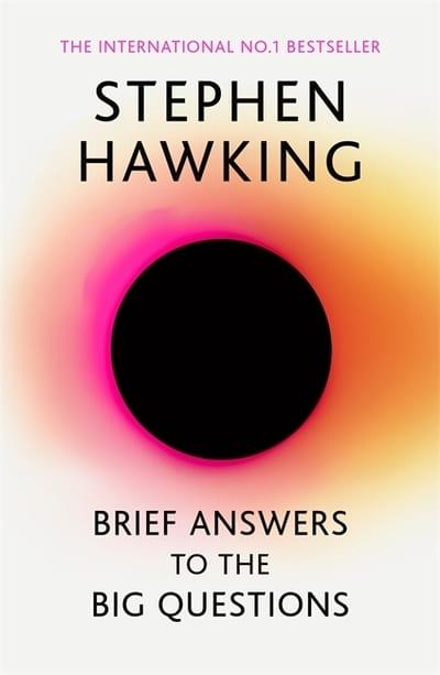 Brief Answers to the Big Questions by Stephen Hawking | 9781473696006