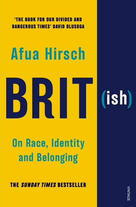 Brit(ish): On Race, Identity and Belonging by Afua Hirsch | 9781784705039