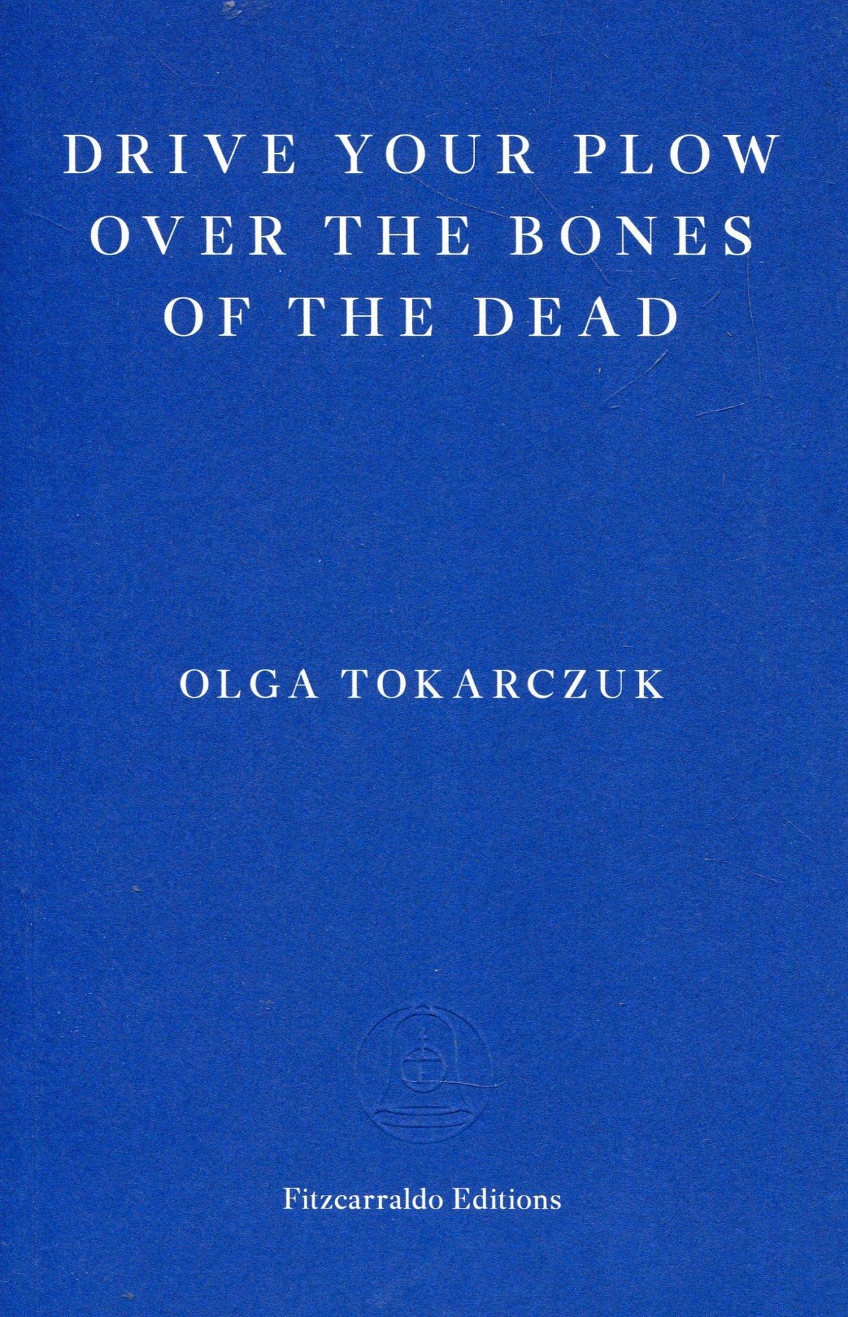 Drive Your Plow Over the Bones of the Dead by Olga Tokarczuk (tr. Antonia Lloyd-Jones) | 9781913097257