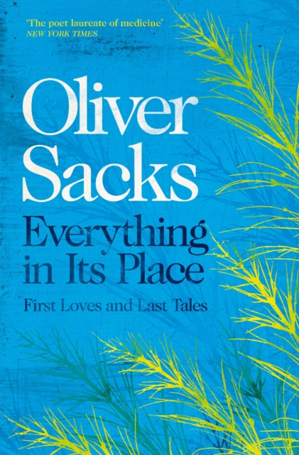 Everything in Its Place by Oliver Sacks | 9781509821808