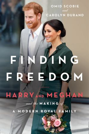 Finding Freedom: Harry and Meghan and the Making of a Modern Royal Family by Omid Scobie & Carolyn Durand