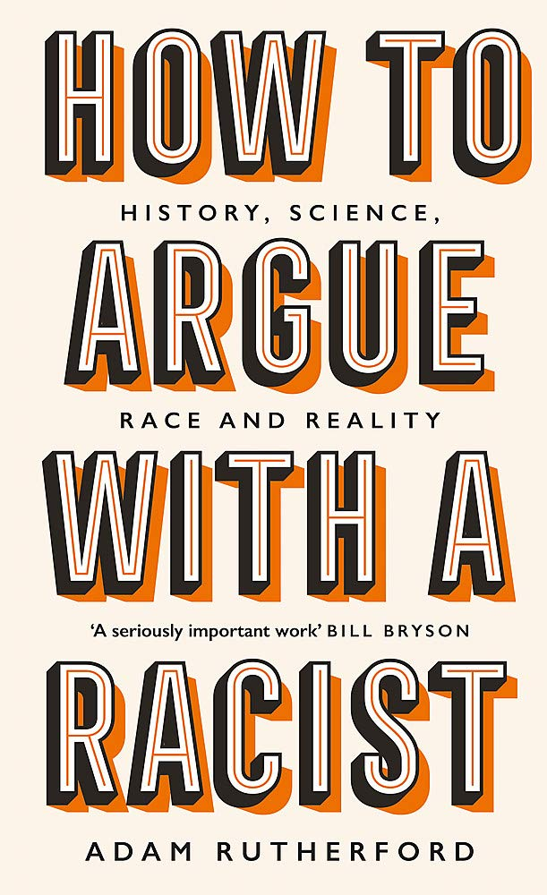 How to Argue With a Racist by Adam Rutherford | 9781474611268
