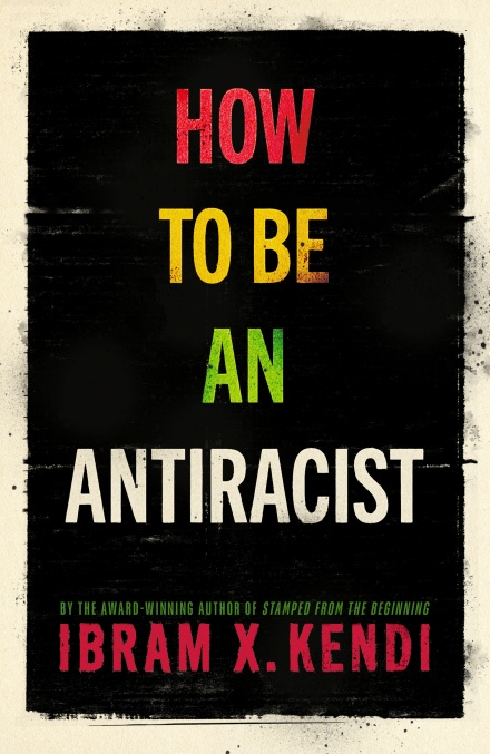 How To Be an Antiracist by Ibram X. Kendi | 9781847925992