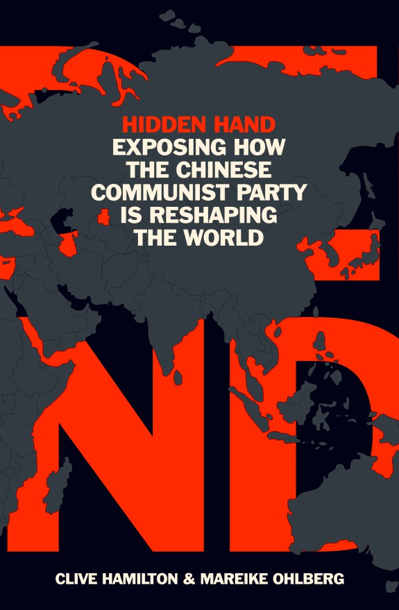 Hidden Hand: Exposing How The Chinese Communist Party is Reshaping the World by Clive Hamilton & Mareike Ohlberg | 9781786077837