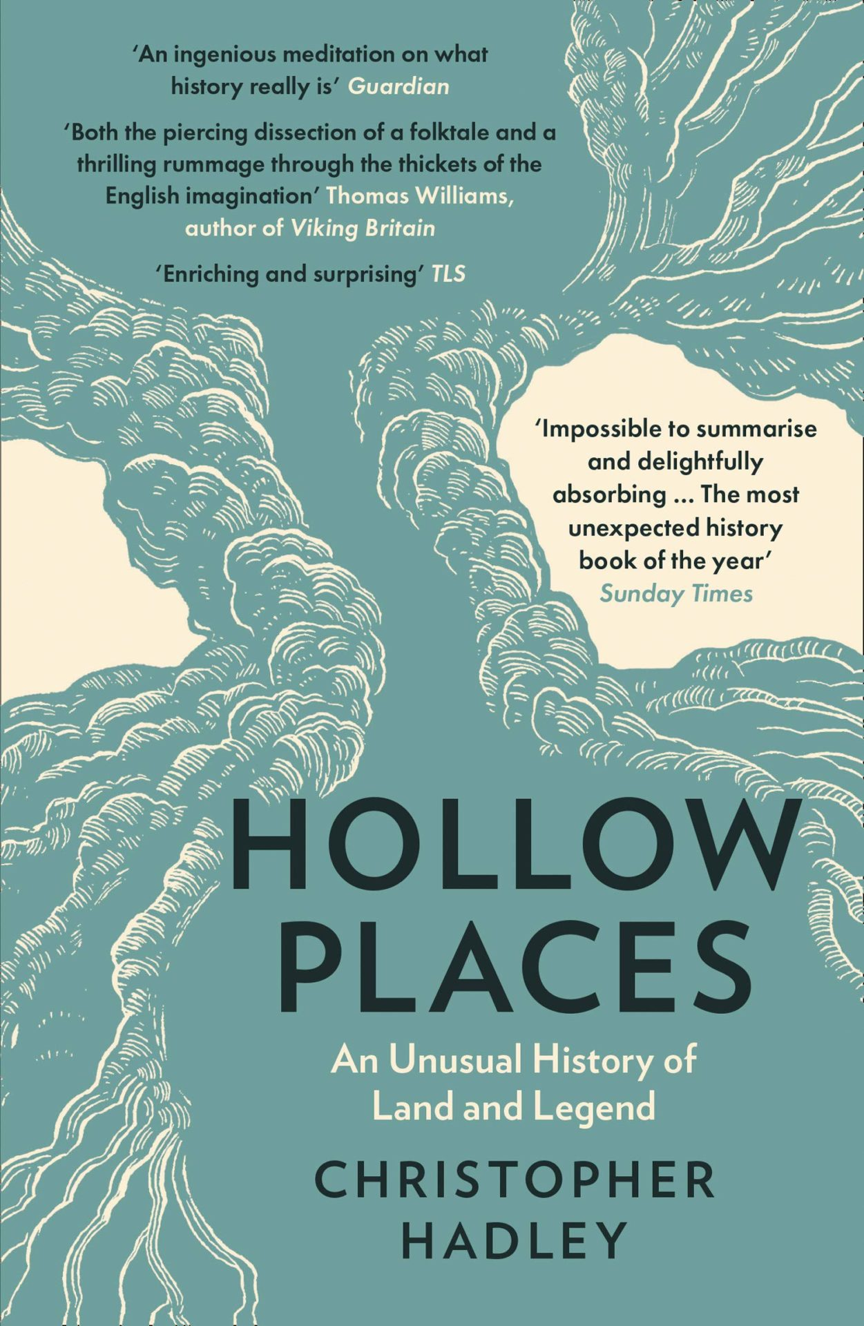 Hollow Places: An Unusual History of Land and Legend by Christopher Hadley