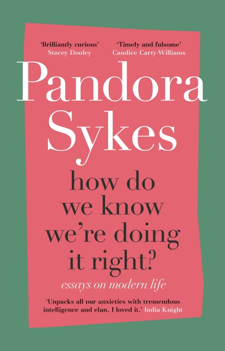 How Do We Know We're Doing It Right? by Pandora Sykes | 9781786332073