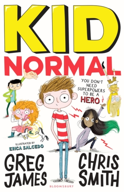 Kid Normal by Greg James and Chris Smith, Erica Salcedo