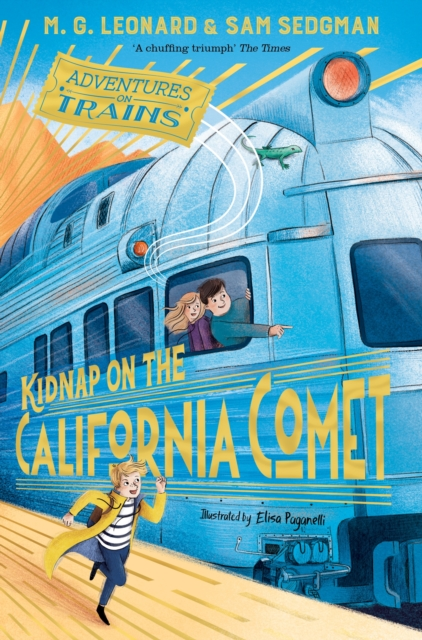 Kidnap on the California Comet by M.G. Leonard and Sam Sedgman, Elisa Paganelli | 9781529013085