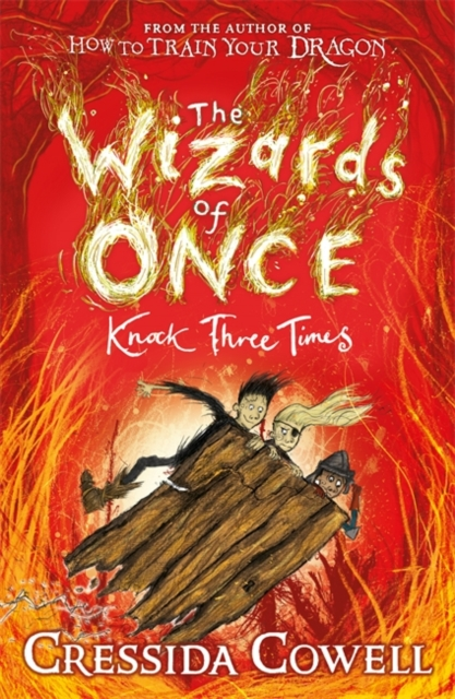 The Wizards of Once: Knock Three Times by Cressida Cowell | 9781444941456