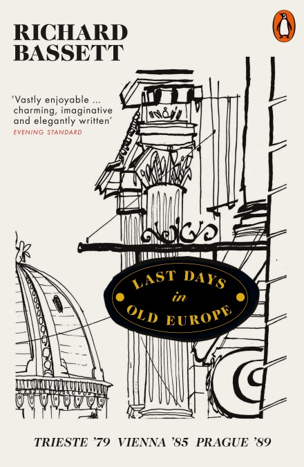 Last Days in Old Europe by Richard Bassett