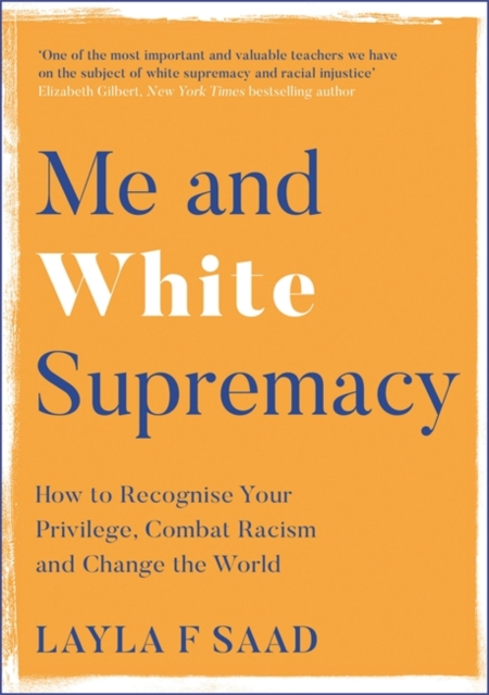 Me and White Supremacy by Layla F Saad | 9781529405101