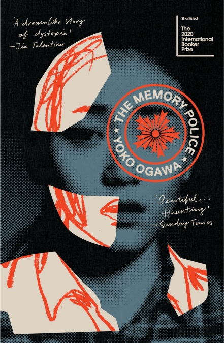 The Memory Police by Yoko Ogawa (tr. Stephen Snyder)