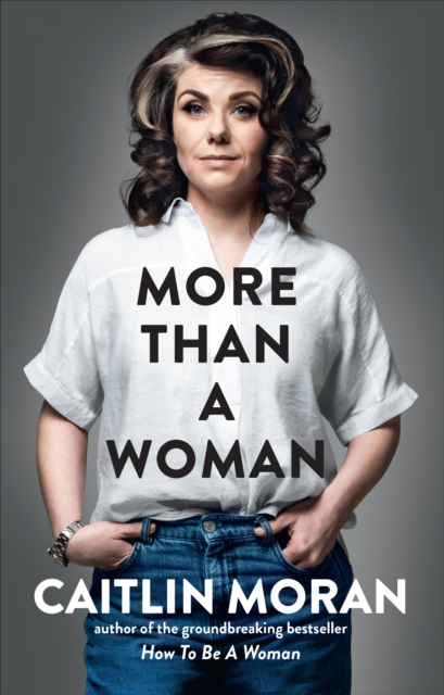 More Than a Woman by Caitlin Moran | 9781529102758