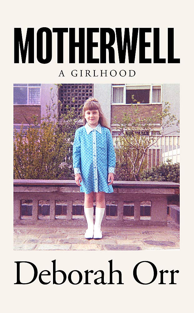 Motherwell by Deborah Orr