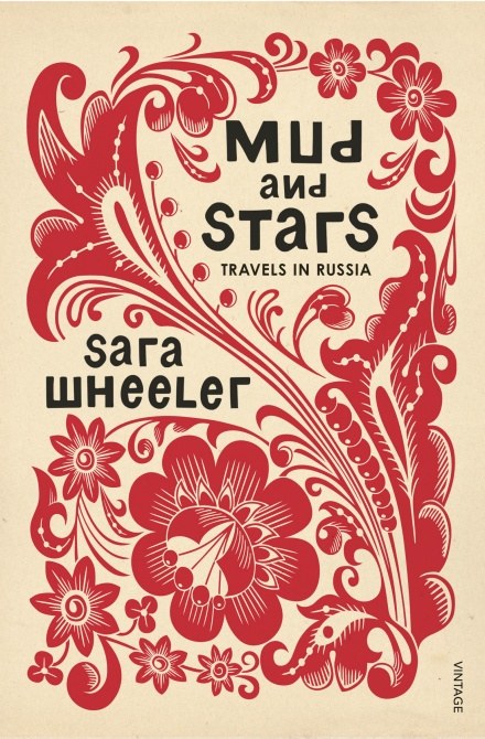 Mud and Stars by Sara Wheeler | 9780099584131