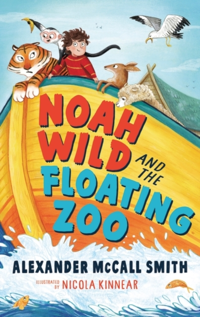 Noah Wild and the Floating Zoo by Alexander McCall Smith, Nicola Kinnear | 9781526605542