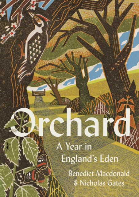 Orchard: A Year in England's Eden by Benedict Macdonald & Nicholas Gates