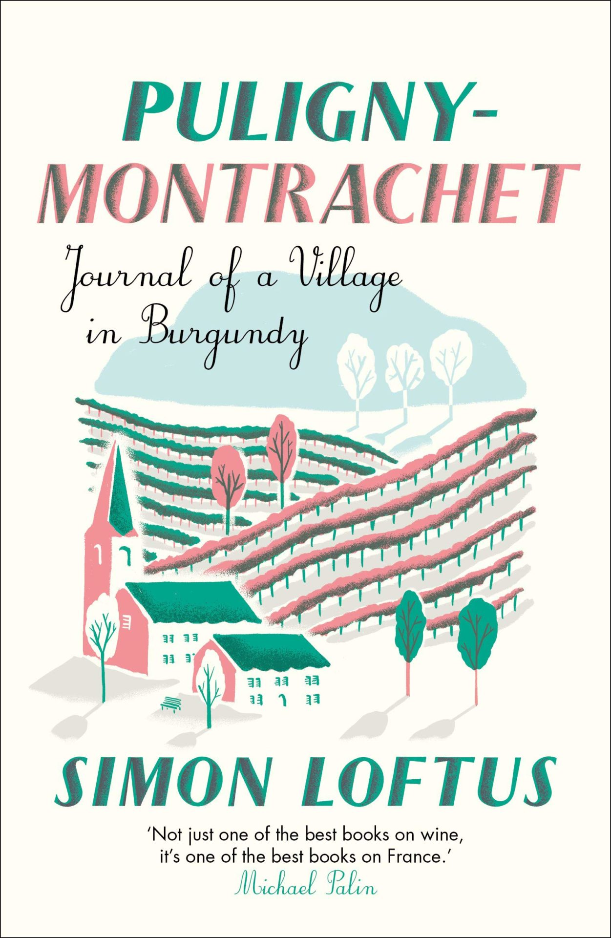Puligny-Montrachet: Journal of a Village in Burgundy by Simon Loftus | 9781911547488