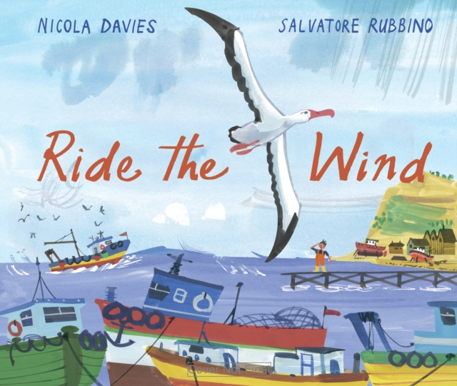 Ride the Wind by Nicola Davies, Salvatore Rubbino | 9781406379556