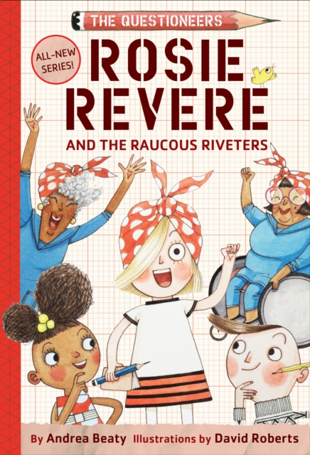 Rosie Revere and the Raucous Riveters by Andrea Beaty | 9781419733604