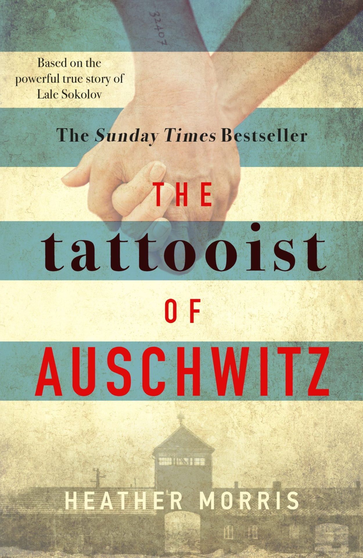 The Tattooist of Auschwitz by Heather Morris | 9781785763670