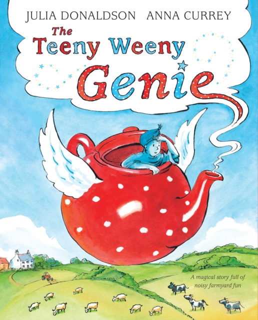 The Teeny Weeny Genie by Julia Donaldson, Anna Currey | 9781509843602