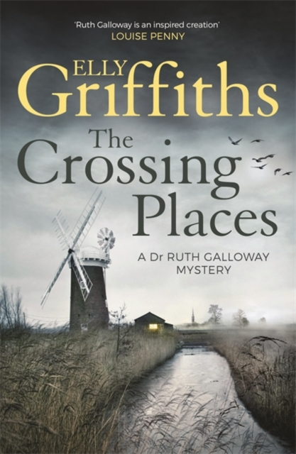 The Crossing Places by Elly Griffiths | 9781786481863