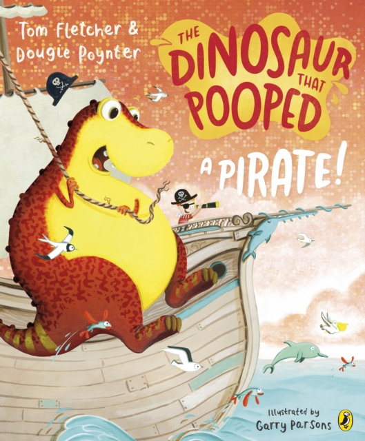 The Dinosaur that Pooped a Pirate by Tom Fletcher and Dougie Poynter, Garry Parsons | 9781782955443