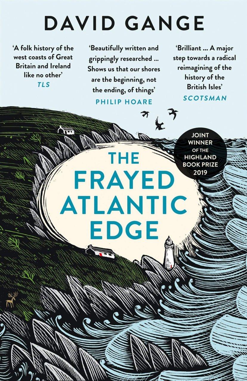 The Frayed Atlantic Edge by David Gange