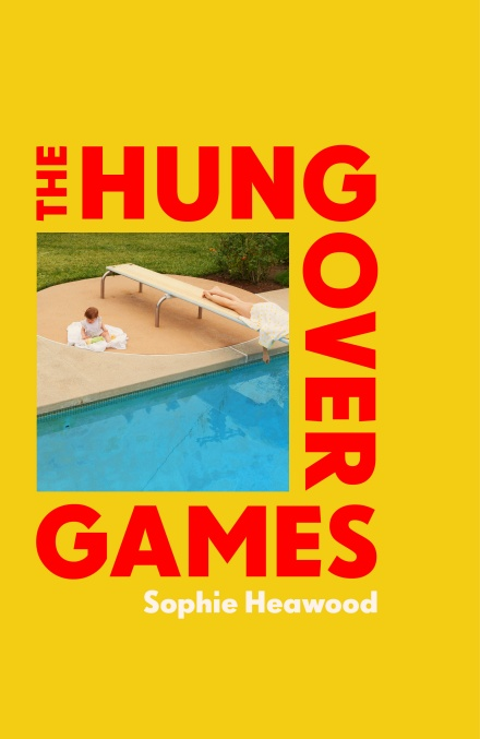 The Hungover Games by Sophie Heawood | 9781787330511