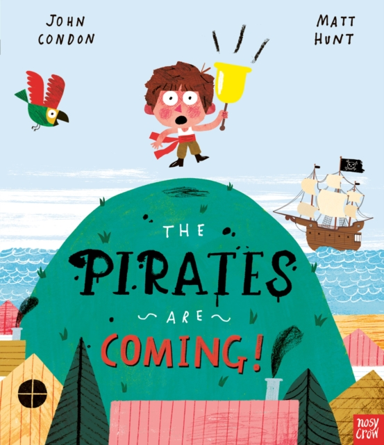 The Pirates Are Coming! by John Condon, Matt Hunt | 9781788006798