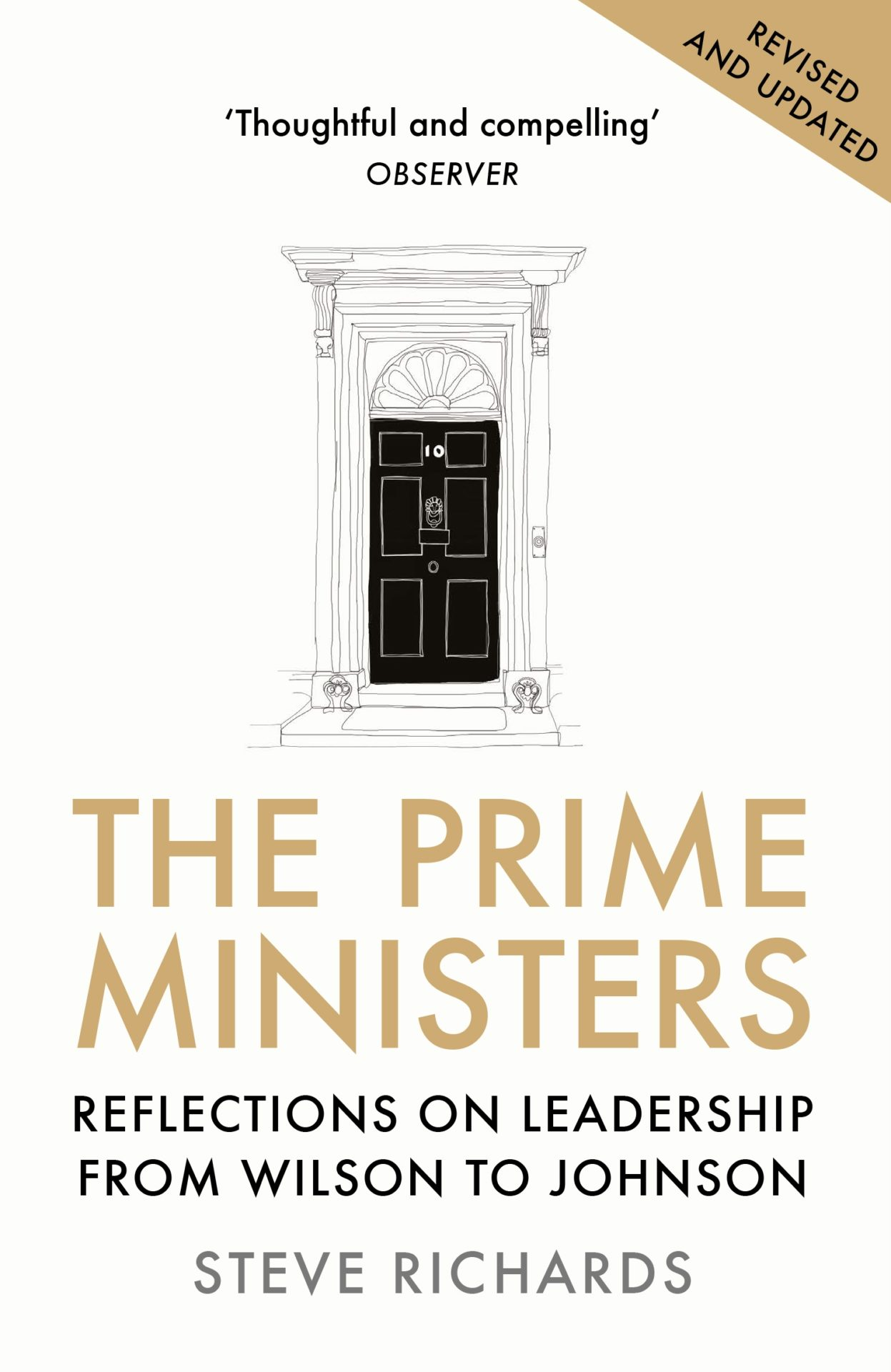 The Prime Ministers: Reflections on Leadership from Wilson to Johnson by Steve Richards