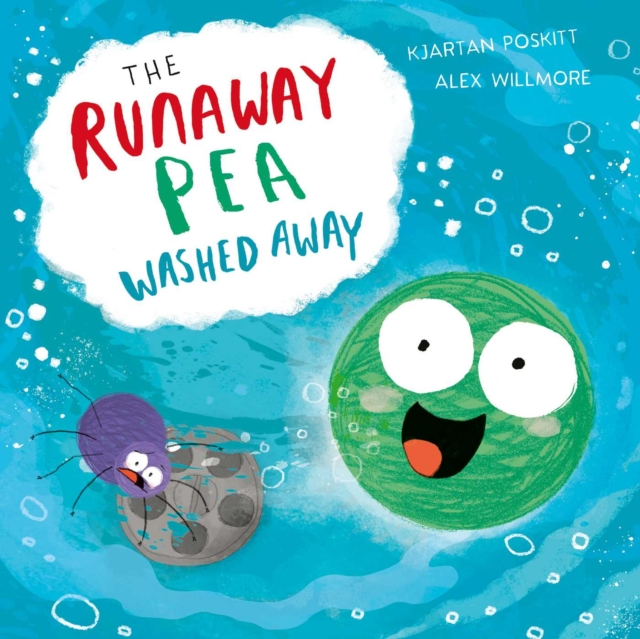 The Runaway Pea Washed Away by Kjartan Poskitt, Alex Willmore | 9781471194801