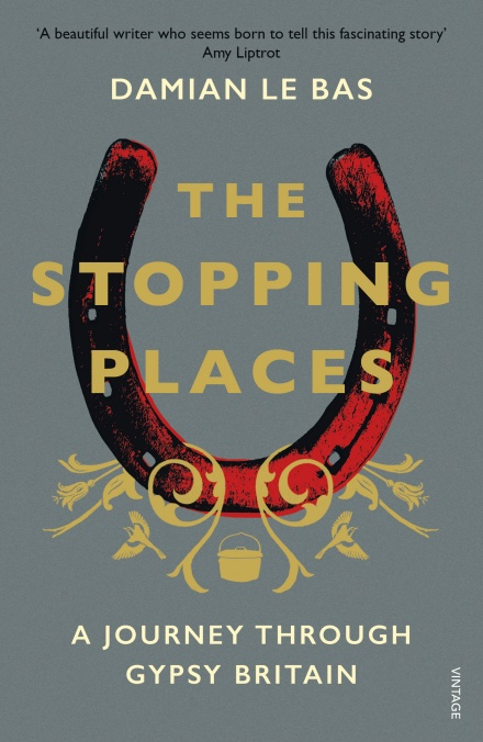 The Stopping Places by Damian Le Bas | 9781784704131