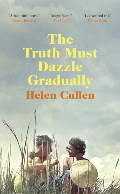The Truth Must Dazzle Gradually (Signed) by Helen Cullen | 9780718189204