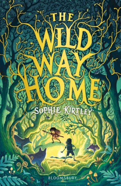 The Wild Way Home by Sophie Kirtley | 9781526616289