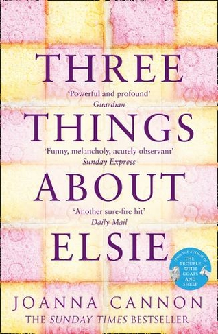 Three Things About Elsie by Joanna Cannon | 9780008196943
