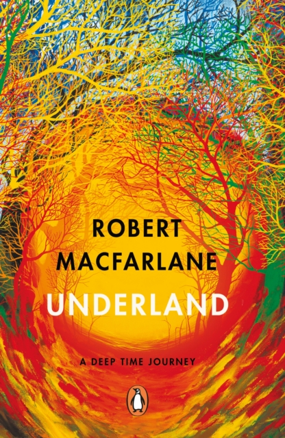 Underland: A Deep Time Journey by Robert Macfarlane | 9780141030579