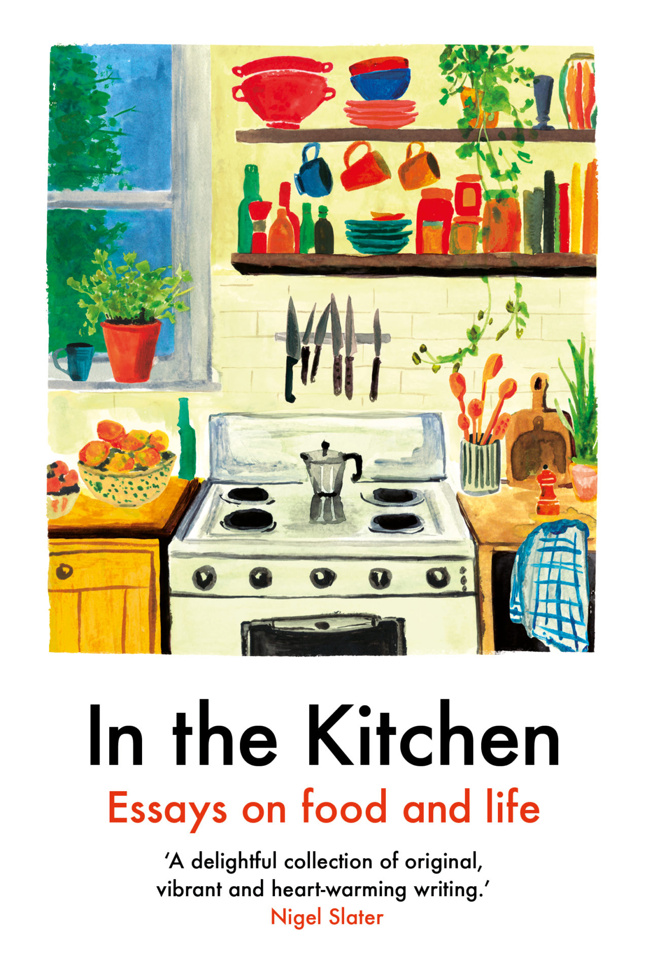 In the Kitchen: Essays on food and life by