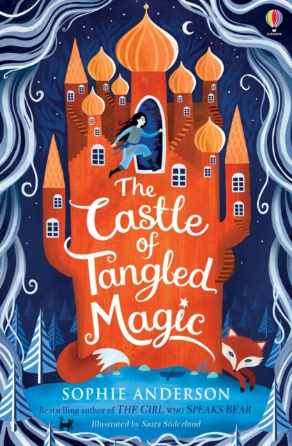 The Castle of Tangled Magic by Sophie Anderson | 9781474978491