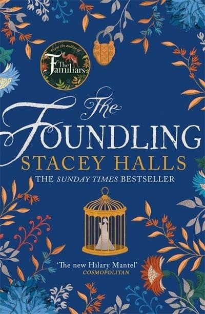 The Foundling by Stacey Halls | 9781838771409