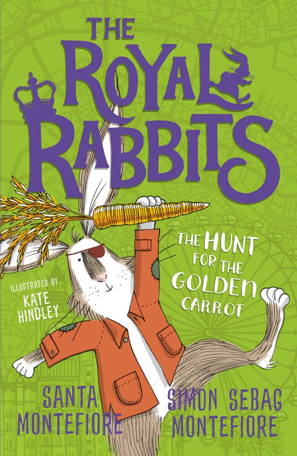 The Royal Rabbits: The Hunt for the Golden Carrot by Santa Montefiore & Simon Sebag Montefiore | 9781471171529