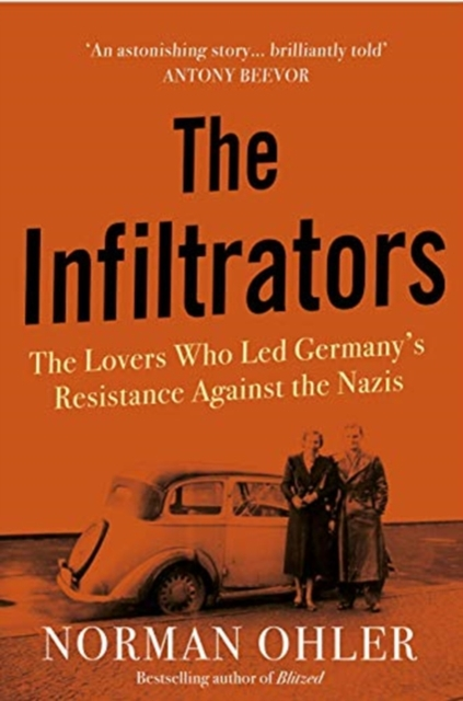 The Infiltrators by Norman Ohler | 9781838952112