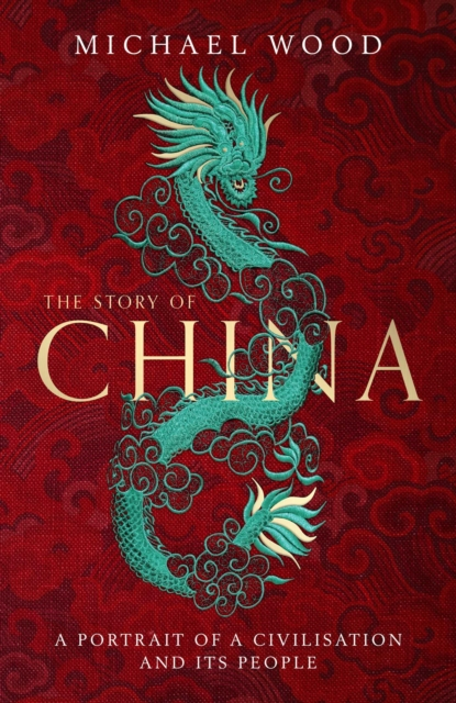 The Story of China by Michael Wood | 9781471176012