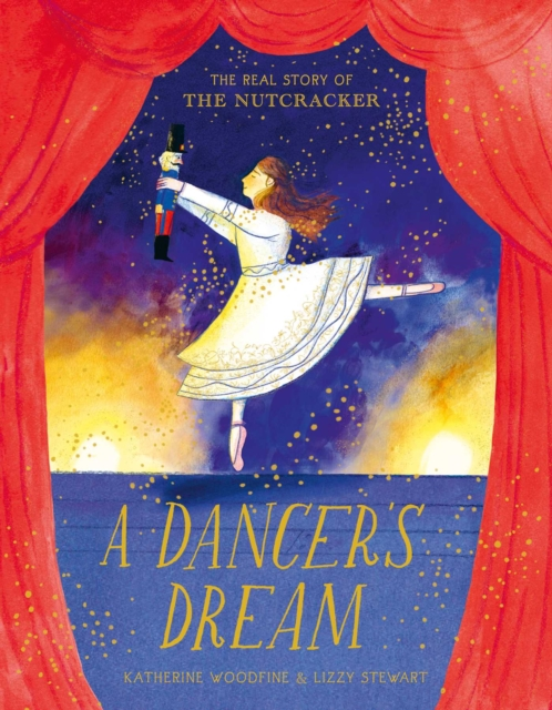 A Dancer's Dream by Katherine Woodfine, Lizzy Stewart